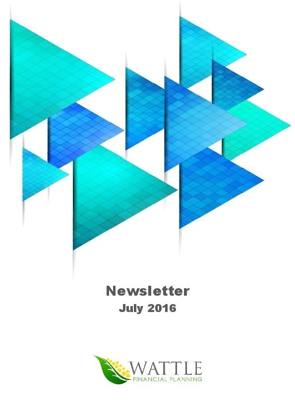 July 2016 | Wattle Financial Planning